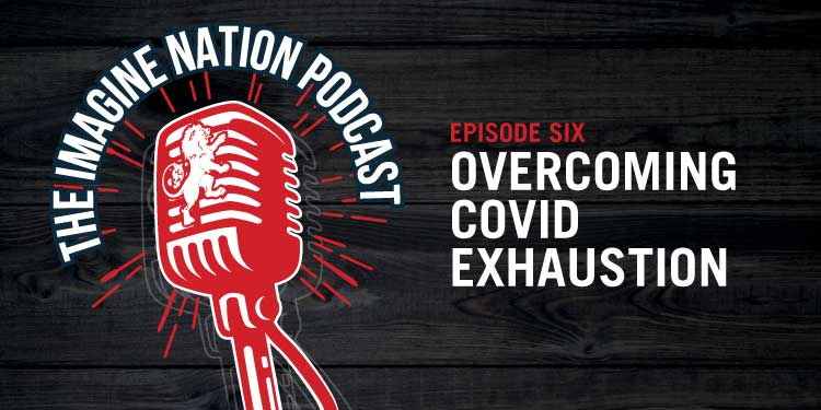 Overcoming COVID Exhaustion