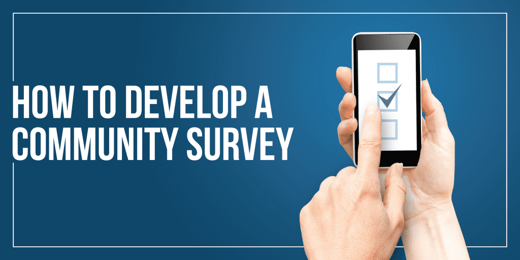 How to Develop a Community Survey
