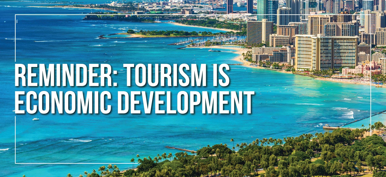 Tourism is Economic Development