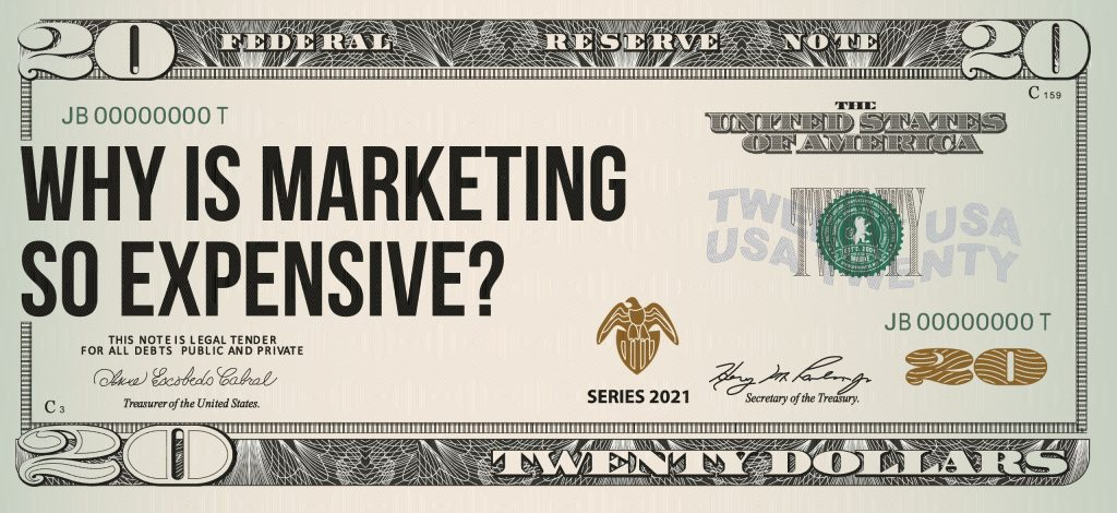 Why is marketing so expensive?